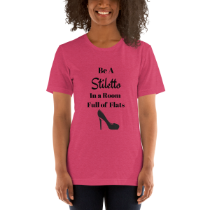 Be a Stiletto Short-Sleeve Unisex T-Shirt