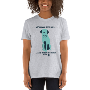 My Mommy saved me.. Short-Sleeve Unisex T-Shirt