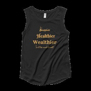Happier Healthier Wealthier Ladies' Cap Sleeve T-Shirt