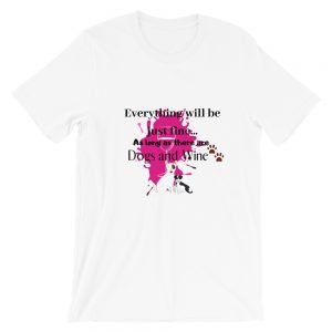Everything will be fine Dogs Short-Sleeve Unisex T-Shirt