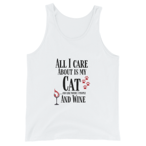 All I care about is my Cat …Unisex  Tank Top