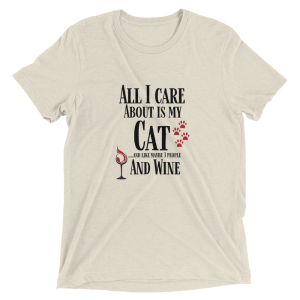 All I care about is my Cat Short sleeve t-shirt