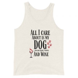 All I care about is my Dog Unisex  Tank Top